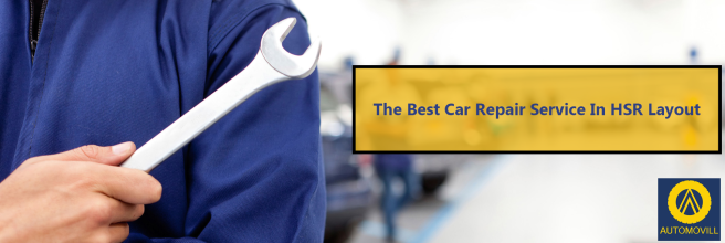 The Best Car Repair Service In HSR Layout