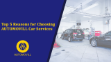 Top 5 Reasons for Choosing Automovill Car Services